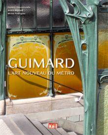 Hector Guimard - livre : l'art nouveau du métro