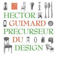 """Exposition """"Hector Guimard, précurseur du design"""" à l'Hôtel Mezzara"""